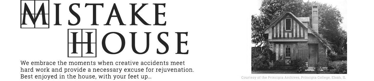 Mistake House, a publication of Principia College